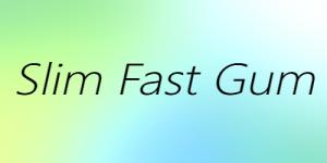 Slim Fast Gum